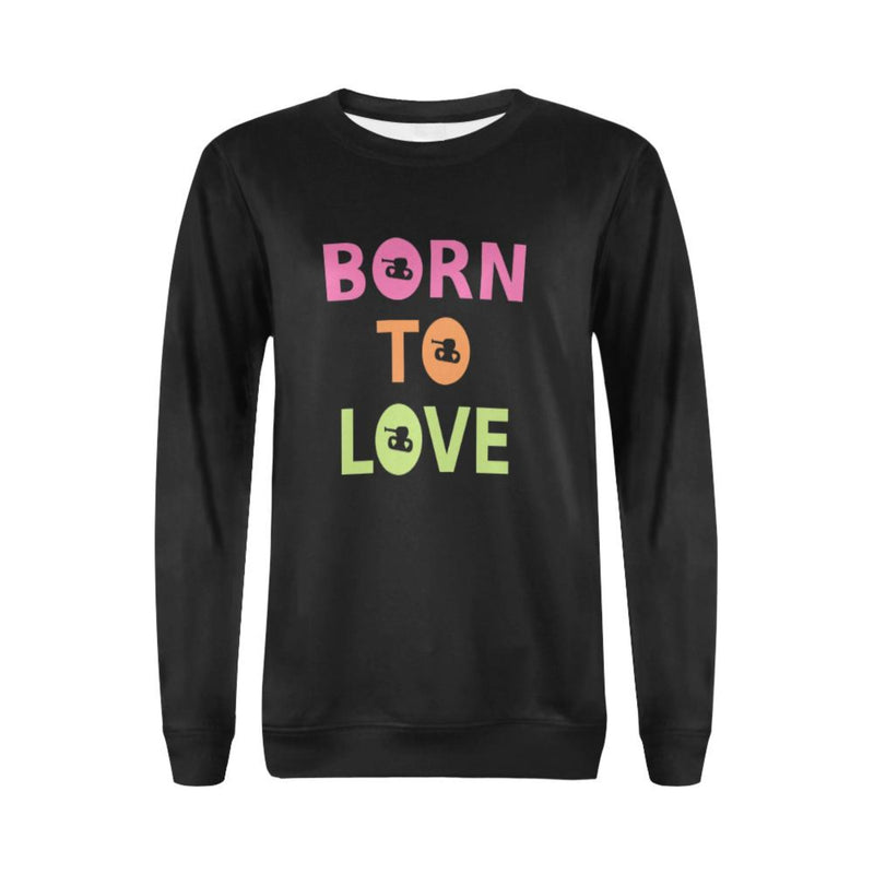 Born to love Crewneck Sweatshirt for 40.00 at ARMY PINK
