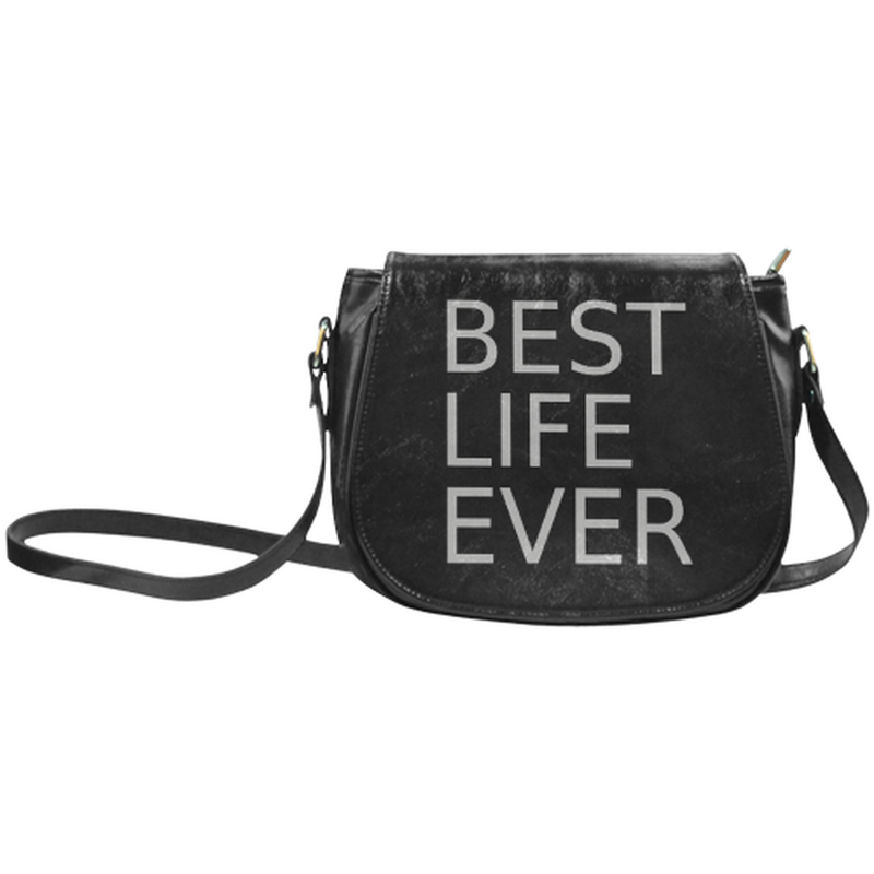 Best life ever gray on black Classic Saddle Bag/Small (Model 1648) for  at ARMY PINK