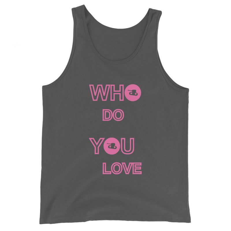 Who Do You Love Unisex Tank Top for 24.00 at ARMY PINK