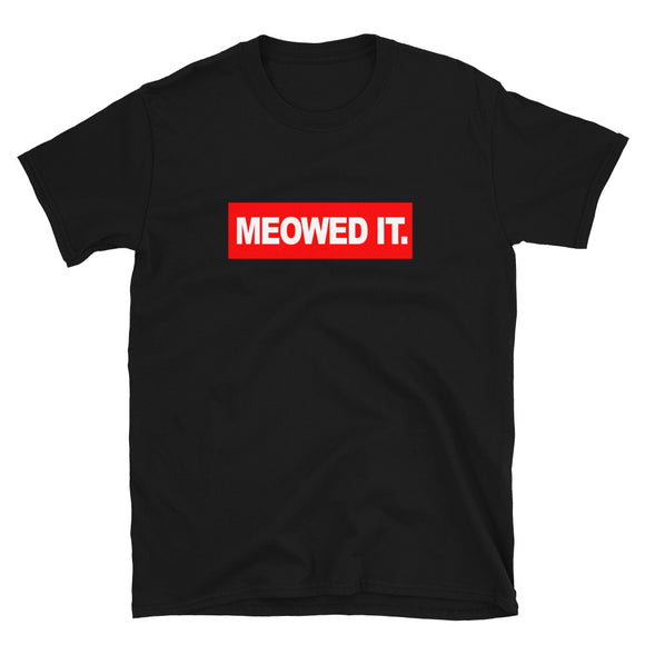 Meowed It Unisex T-Shirt (Red)