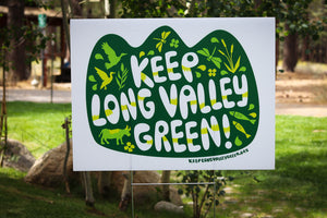 Keep Long Valley Green Yard Sign