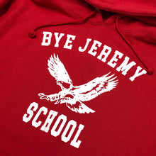Load image into Gallery viewer, Bye Jeremy - School Hoodie