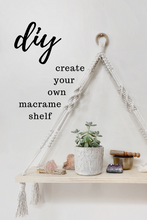 Load image into Gallery viewer, Macrame Shelf Workshop