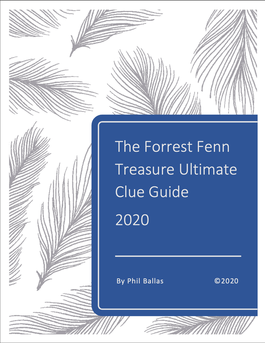 The Forrest Fenn Treasure Ultimate Clue Guide