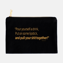 "Load image into Gallery viewer, ""Pour yourself a drink..."" Cosmetic Case"