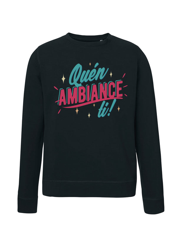 Quén ambiance ti! (sweat)