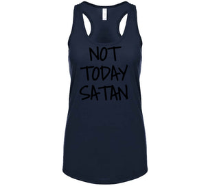 Not Today Satan T Shirt - The Read and Shade Store