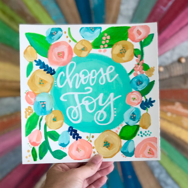 Choose Joy Original Floral Painting. 8x8 inches.