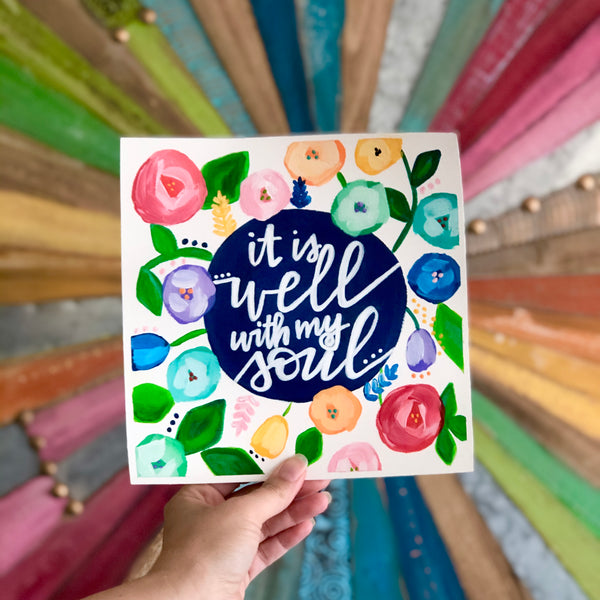 It is Well With My Soul Original Floral Painting. 8x8 inches.