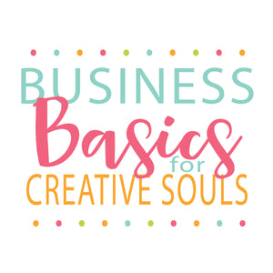 Business Basics for Creative Souls: Video Course to help you start or build your handmade business