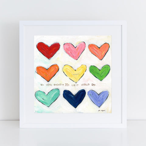 Because He first loved us heart art print