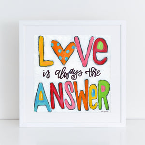 Love art print, Love is always the answer, bright colored art, Valentines Day Decor, All you need is love, heart art, love painting