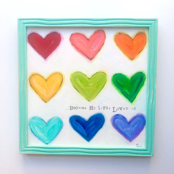 Because He first loved us. Original heart art with painted aqua frame