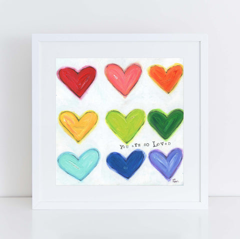 You are so loved heart art print