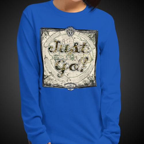 Just Go Travel Tee Girls Long Sleeve Shirt Authentic Quality Womens Shirts - Travell Well