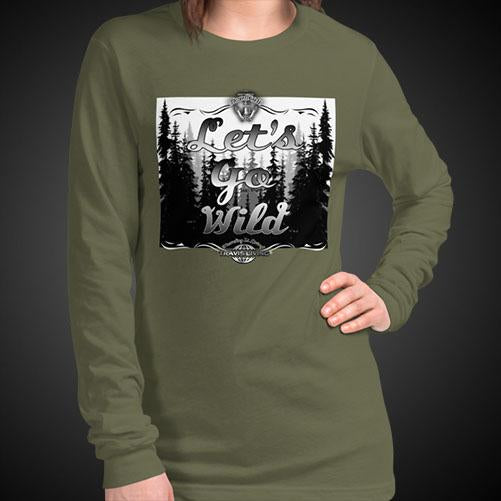 Let's Go Wild Wilderness Tee Girls Long Sleeve Shirt Authentic Quality Womens Shirts - Travell Well