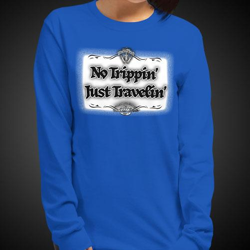 No Trippin' Just Travelin' Travel Tee Girls Long Sleeve Shirt Authentic Quality Womens Shirts - Travell Well