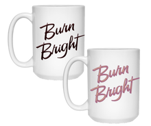 Load image into Gallery viewer, Burn Bright Ceramic Mugs