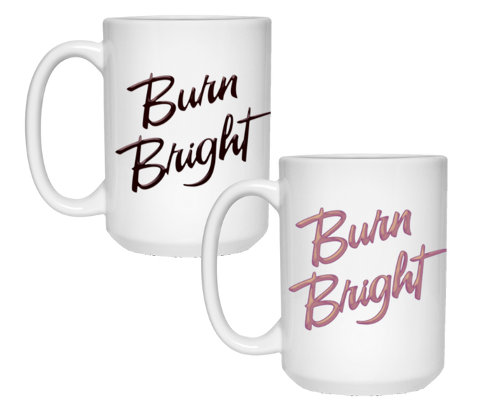 Burn Bright Ceramic Mugs