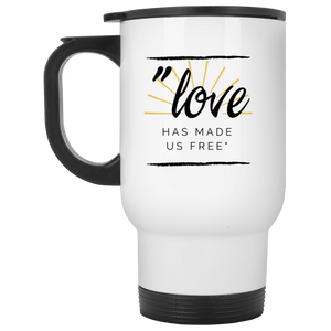 Love Has Made Us Free White Travel Mug