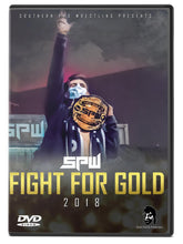 Load image into Gallery viewer, SPW Fight for Gold 2018 DVD
