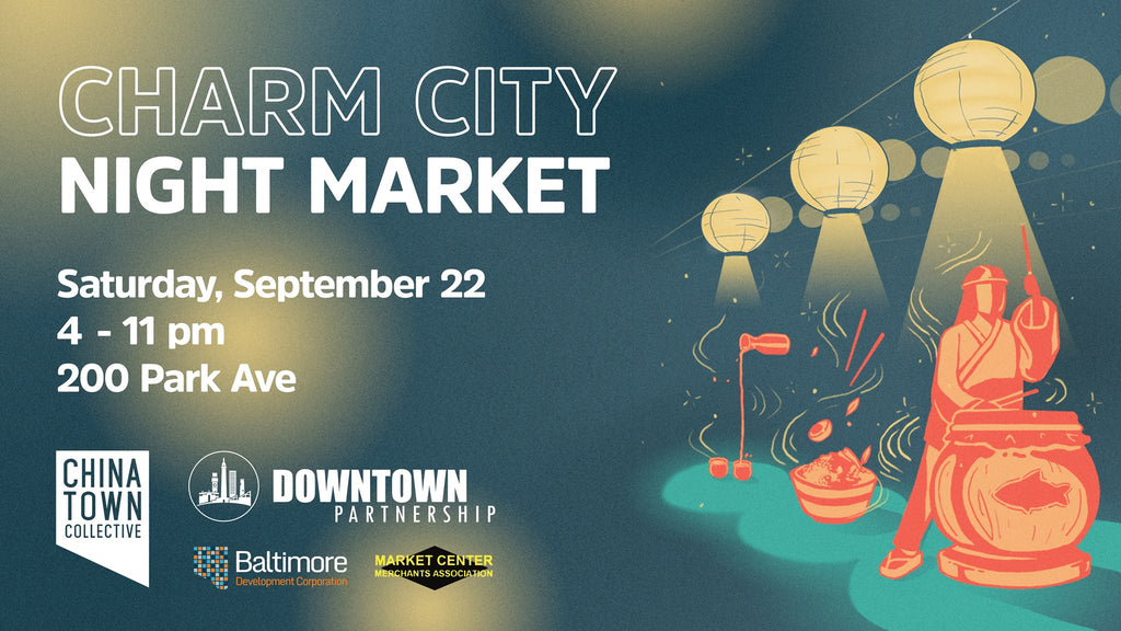 We Will be at Charm City Night Market