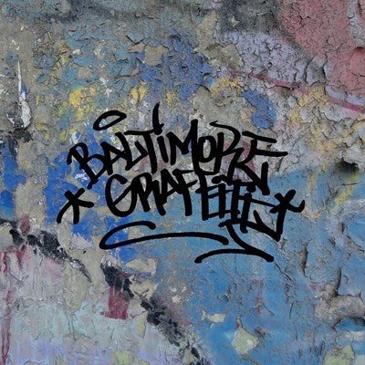 Baltimore Graffiti: The Definitive Charm City Style Collection