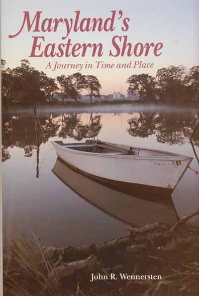 Maryland's Eastern Shore: A Journey in Time and Place