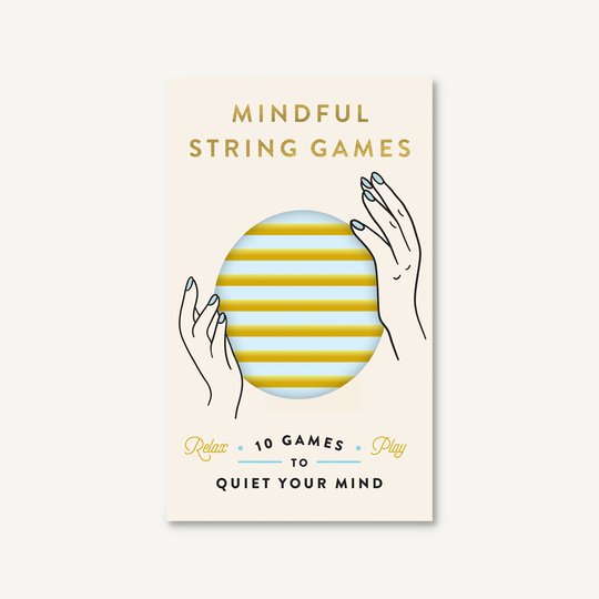 Mindful String Games: 10 Games to Quiet Your Mind