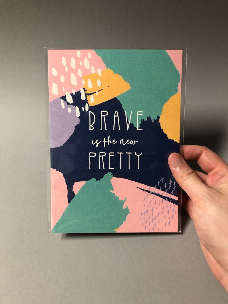 Brave is the New Pretty Poster by Presence & Grace 5x7""