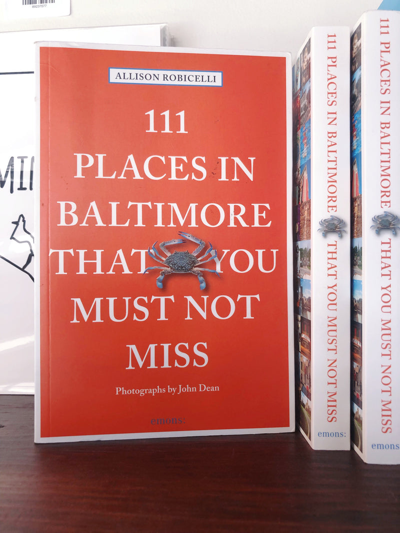 111 Places in Baltimore That You Must Not Miss