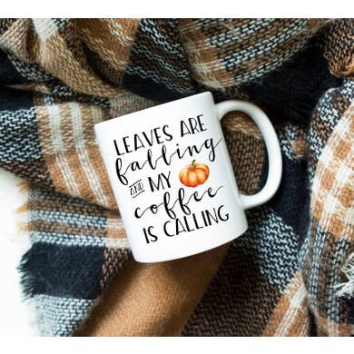 15oz Leaves are Falling and My Coffee is Calling