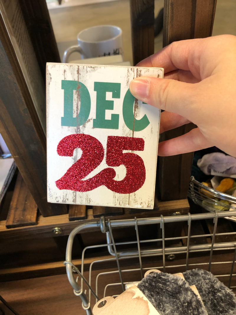 Dec 25 Sign: MDF, 3 x 4 inches