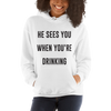 'He Sees You When You're Drinking' Festive Hoodie