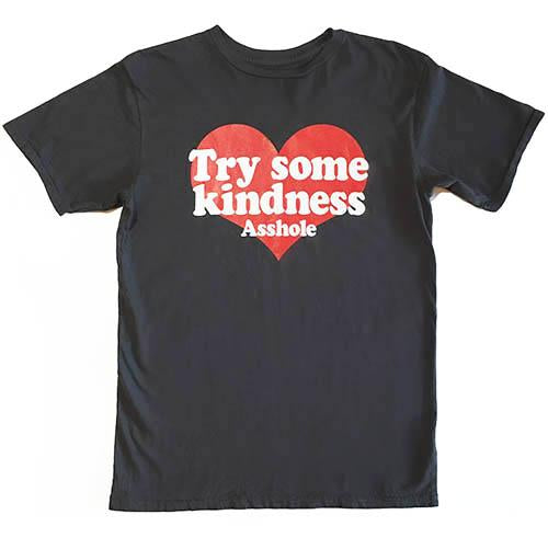 Try Some Kindness Asshole - T-Shirt - thecodexclub