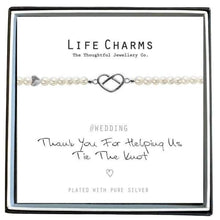 Thank You For Helping Us Tie The Knot - Life Charms - Cordelia's House of Treasures
