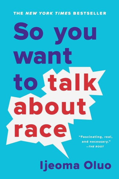 So you want to talk about race | Ijeoma Oluo