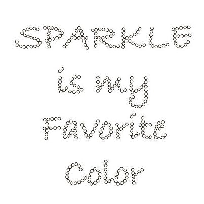 SPARKLE IS MY FAVORITE COLOR