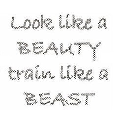 LOOK LIKE A BEAUTY TRAIN LIKE A BEAST
