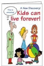 Kids Can Live Forever! (250 pack)
