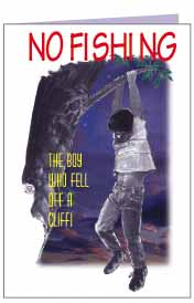 No Fishing - The Boy who fell off a cliff. (100 pack)