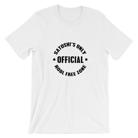 SATOSHI'S ONLY OFFICIAL HODL FREE ZONE Short-Sleeve Unisex T-Shirt