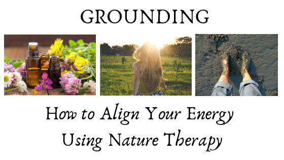 Grounding-How to Align Your Energy Using Nature Therapy