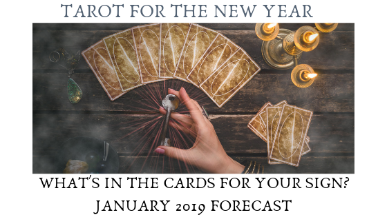 Tarot For The New Year, What's In The Cards For Your Sign? January 2019 Forecast