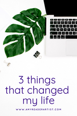 3 Things That Changed My Life