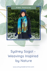 Sydney Sogol - Weavings Inspired by Nature