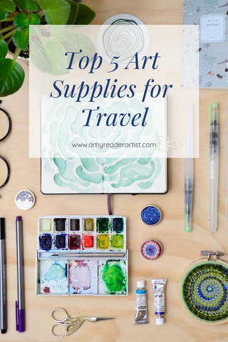 top 5 art supplies for travel written by Amy Reader