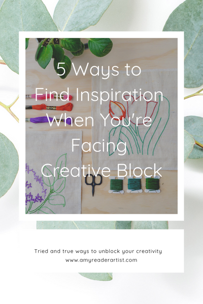5 ways to find inspiration when you're facing creative block - time tested tips and trips to get yourself unstuck and back to working after facing a period of creative block. Written by Amy Reader on amyreaderartist.com