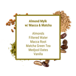 Almond Mylk with Macca & Matcha Green Tea - GOODLife Juices