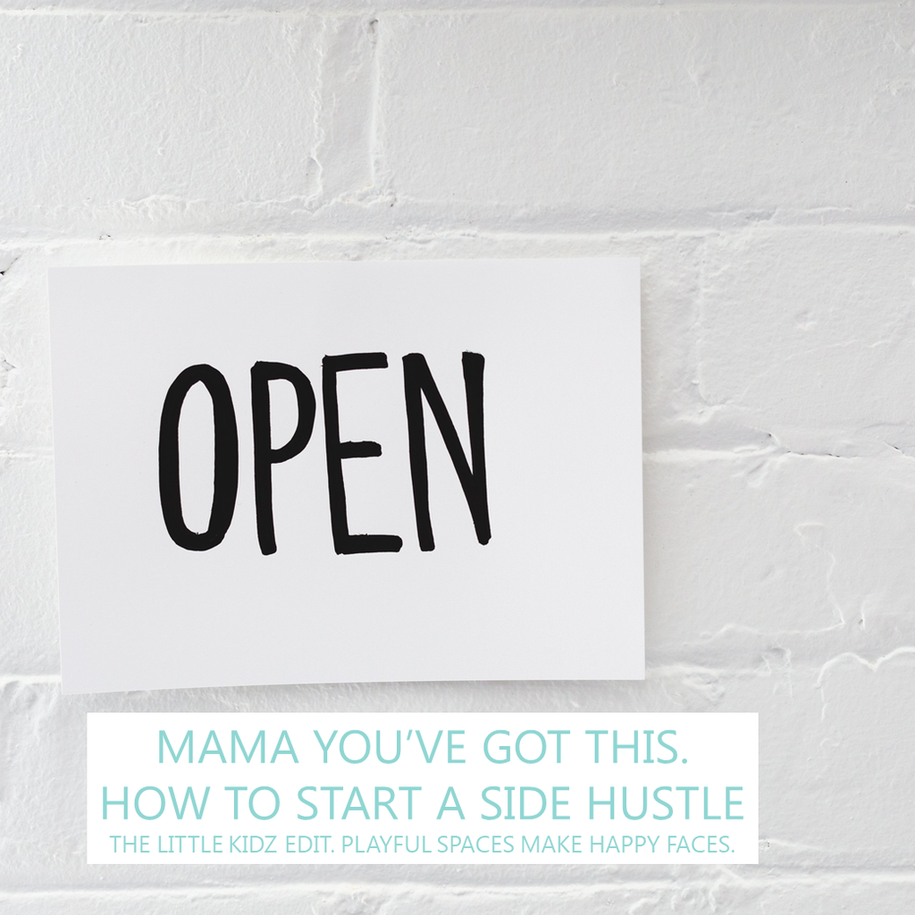 Mama You've Got This - How To Start A Side Hustle